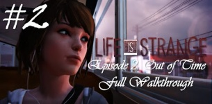Life Is Strange™ Episode 2: Out of Time | Full Walkthrough (No commentary) [HD]