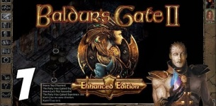 Let*s Play Baldur*s Gate II: Enhanced Edition [Part 1] - The Great Escape - Gameplay Walkthrough