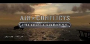 Air Conflicts: Pacific Carriers Gameplay (PC HD)