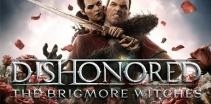 Dishonored New DLC: The Brigmore Witches Trailer