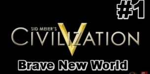 Civilization 5: Brave New World Gameplay Walkthrough - Part 1 - Starting Up!