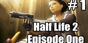 Let*s Play Half Life 2 Episode One - Part 1 - Crazy Ride