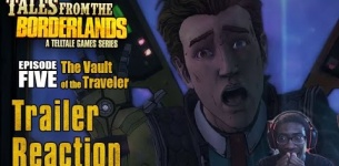 "Tales From The Borderlands Episode 5 ""The Vault of the Traveler"" - Trailer Reaction"
