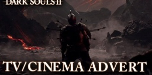 Dark Souls II - PS3/X360/PC - TV/Cinema Advert