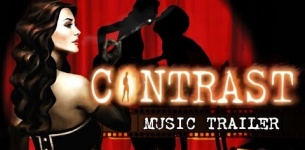 CONTRAST: MUSIC TRAILER